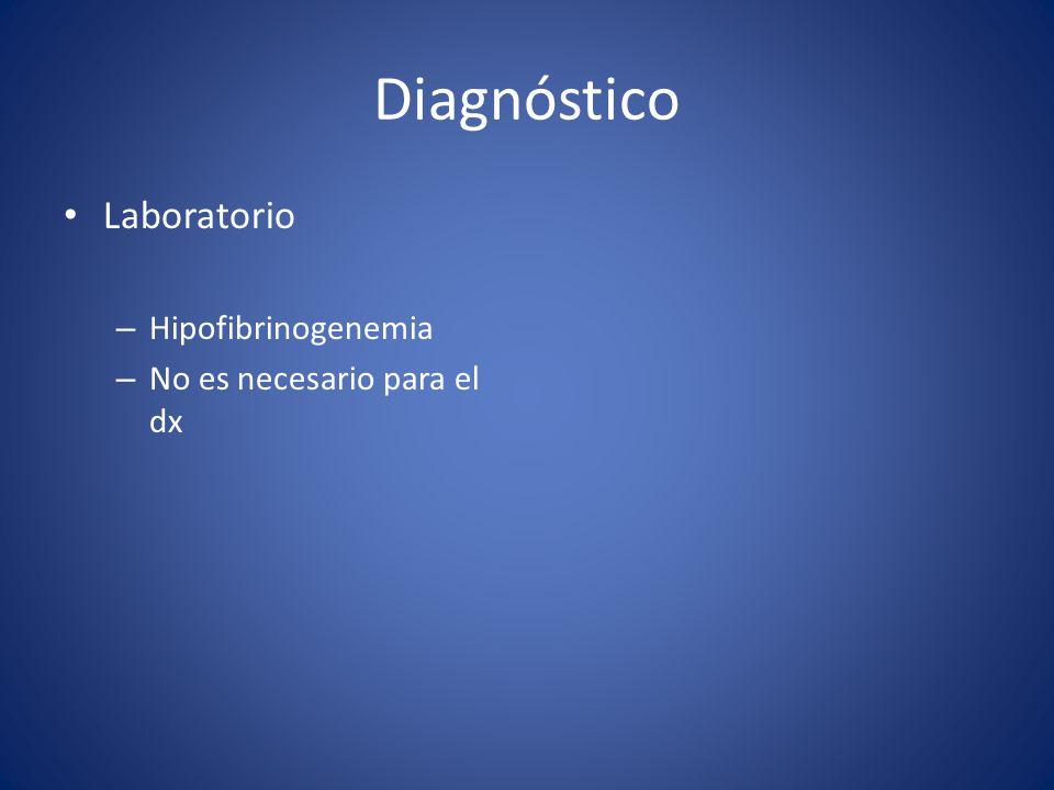 Diagnóstico Laboratorio – Hipofibrinogenemia – No es necesario para el dx