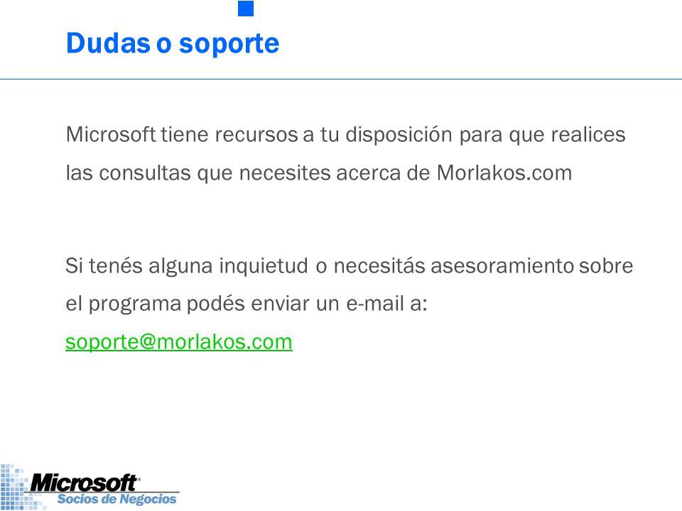 Dudas o soporte Microsoft tiene recursos a tu disposición para que realices las consultas que necesites acerca de Morlakos.com Si tenés alguna inquietud o necesitás asesoramiento sobre el programa podés enviar un e-mail a: soporte@morlakos.com soporte@morlakos.com