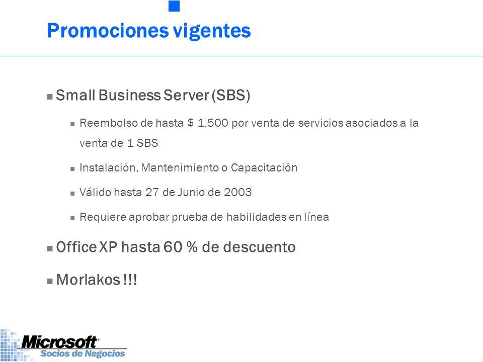 Promociones vigentes Small Business Server (SBS) Reembolso de hasta $ 1.500 por venta de servicios asociados a la venta de 1 SBS Instalación, Mantenimiento o Capacitación Válido hasta 27 de Junio de 2003 Requiere aprobar prueba de habilidades en línea Office XP hasta 60 % de descuento Morlakos !!!