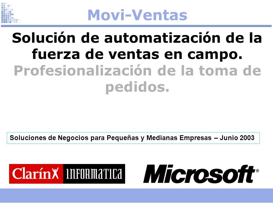 Movi-Ventas Soluci ó n de automatizaci ó n de la fuerza de ventas en campo. Profesionalizaci ó n de la toma de pedidos. Soluciones de Negocios para Pe