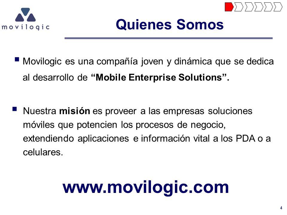 4 Quienes Somos Movilogic es una compañía joven y dinámica que se dedica al desarrollo de Mobile Enterprise Solutions. Nuestra misión es proveer a las