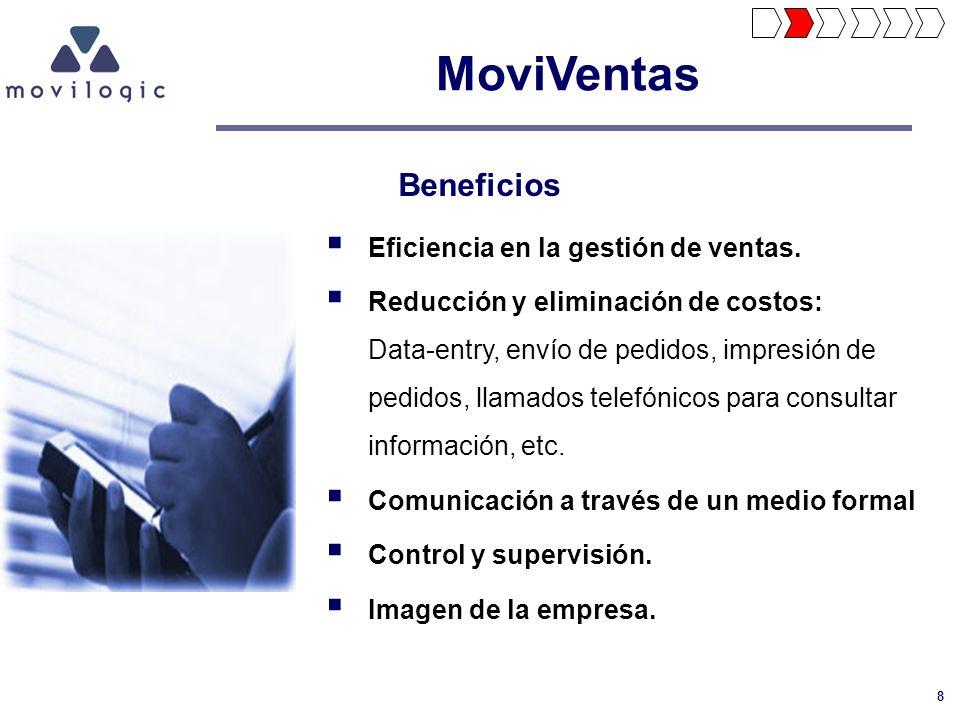 8 Eficiencia en la gestión de ventas. Reducción y eliminación de costos: Data-entry, envío de pedidos, impresión de pedidos, llamados telefónicos para