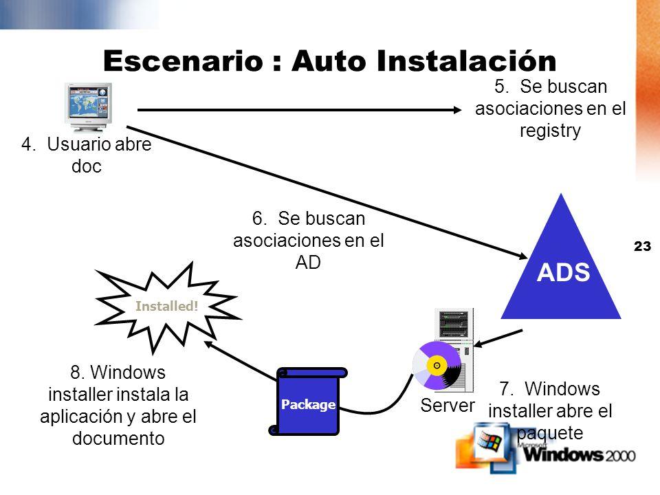 22 1. Admin usa AD para publicar Escenario : Auto Instalación 4. El ususario abre un Doc 5.Shell busca asociaciones de archivos en el registry 3. Usua
