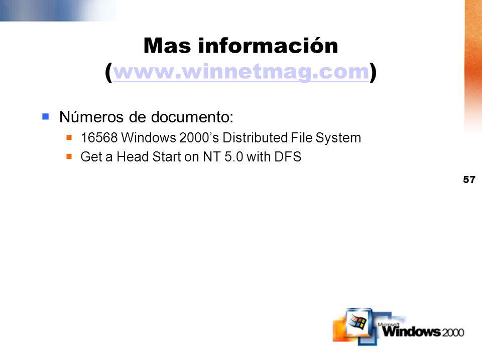 56 DFS y FRS Resumen DFS Espacio de nombres lógico y global para shares No depende de un protocolo (trabaja con Netware, Unix) Domain based = alta dis