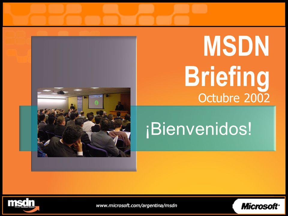 MSDN Briefing Octubre 2002 ¡Bienvenidos!
