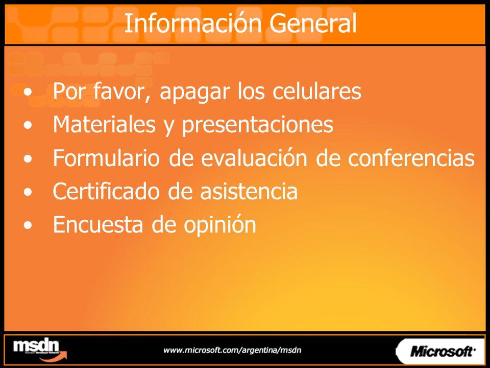 Información General Por favor, apagar los celulares Materiales y presentaciones Formulario de evaluación de conferencias Certificado de asistencia Encuesta de opinión