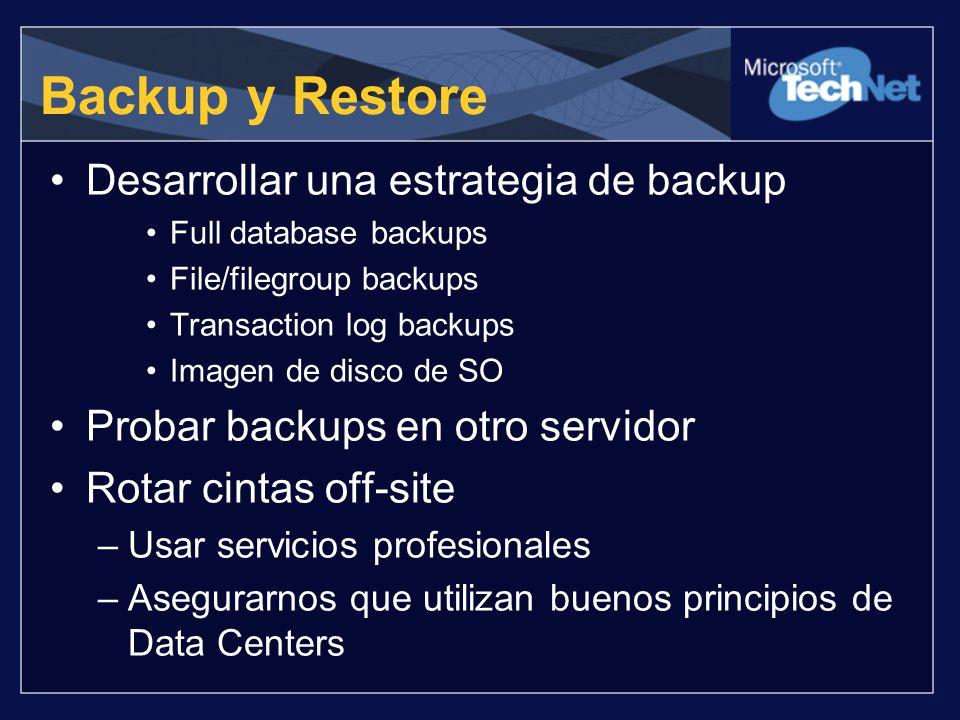 Backup y Restore Desarrollar una estrategia de backup Full database backups File/filegroup backups Transaction log backups Imagen de disco de SO Proba