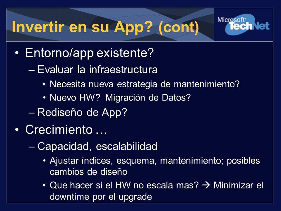 Entorno/app existente? –Evaluar la infraestructura Necesita nueva estrategia de mantenimiento? Nuevo HW? Migración de Datos? –Rediseño de App? Crecimi