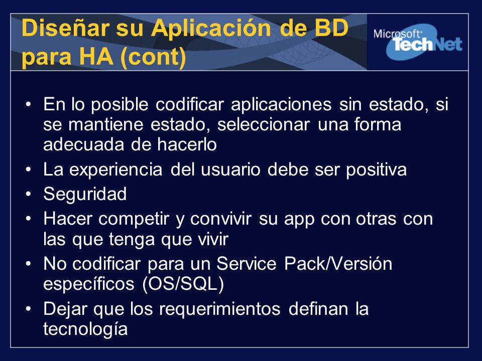 En lo posible codificar aplicaciones sin estado, si se mantiene estado, seleccionar una forma adecuada de hacerlo La experiencia del usuario debe ser