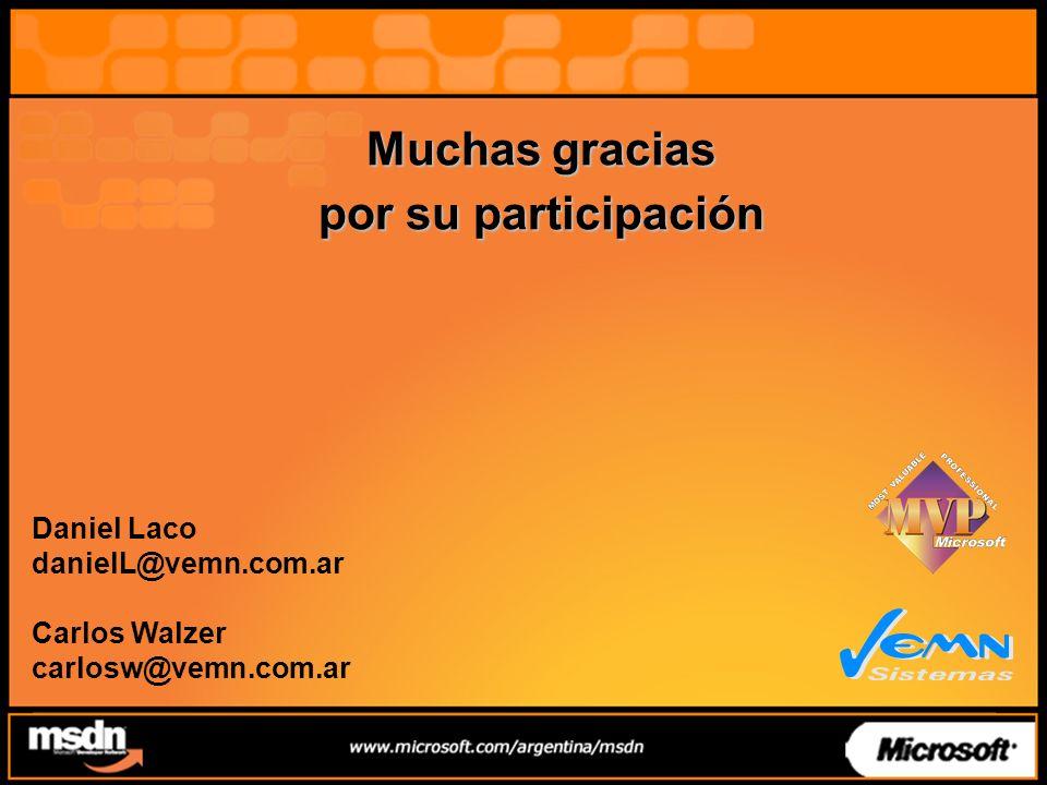Muchas gracias por su participación Daniel Laco danielL@vemn.com.ar Carlos Walzer carlosw@vemn.com.ar