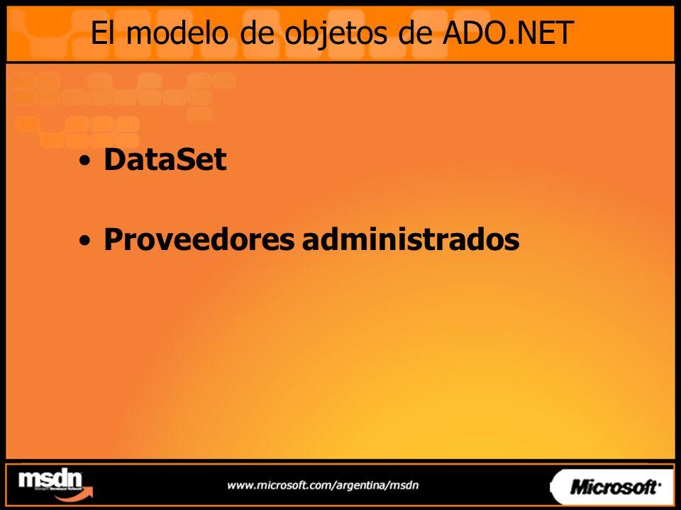 El modelo de objetos de ADO.NET DataSet Proveedores administrados