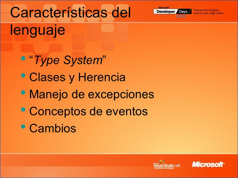 Características del lenguaje Type System Clases y Herencia Manejo de excepciones Conceptos de eventos Cambios