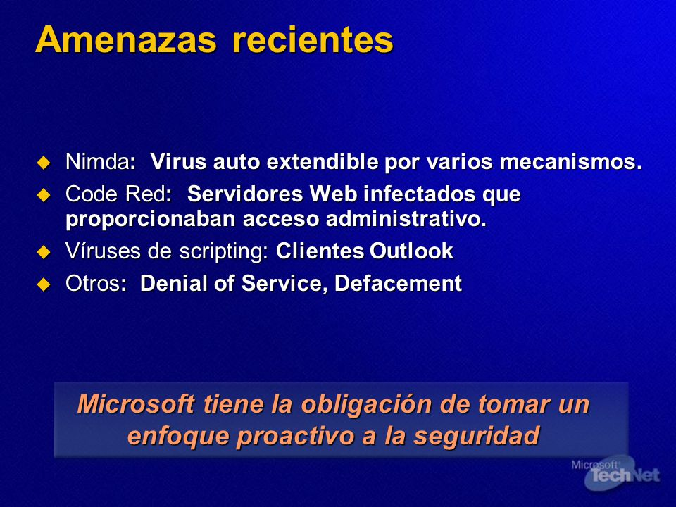 Amenazas recientes Nimda: Virus auto extendible por varios mecanismos. Nimda: Virus auto extendible por varios mecanismos. Code Red: Servidores Web in
