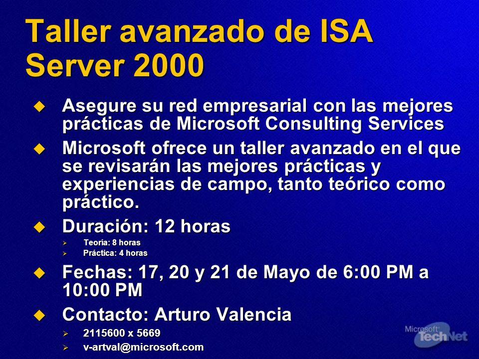 Taller avanzado de ISA Server 2000 Asegure su red empresarial con las mejores prácticas de Microsoft Consulting Services Asegure su red empresarial co