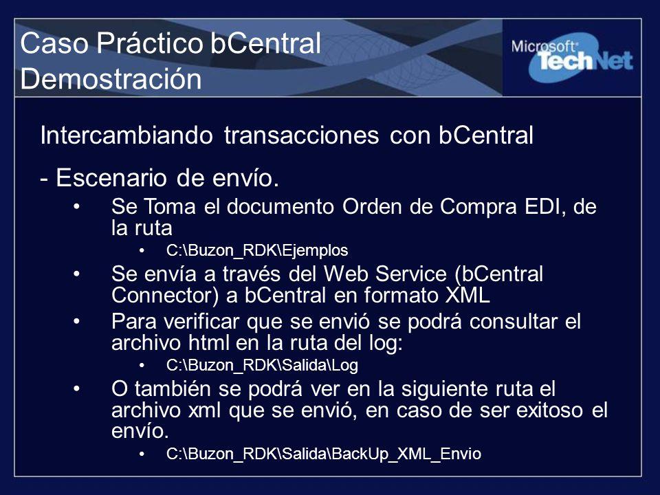 Intercambiando transacciones con bCentral Caso Práctico bCentral Demostración - Escenario de envío. Se Toma el documento Orden de Compra EDI, de la ru