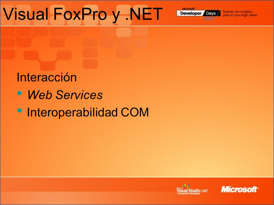 Visual FoxPro y.NET Interacción Web Services Interoperabilidad COM
