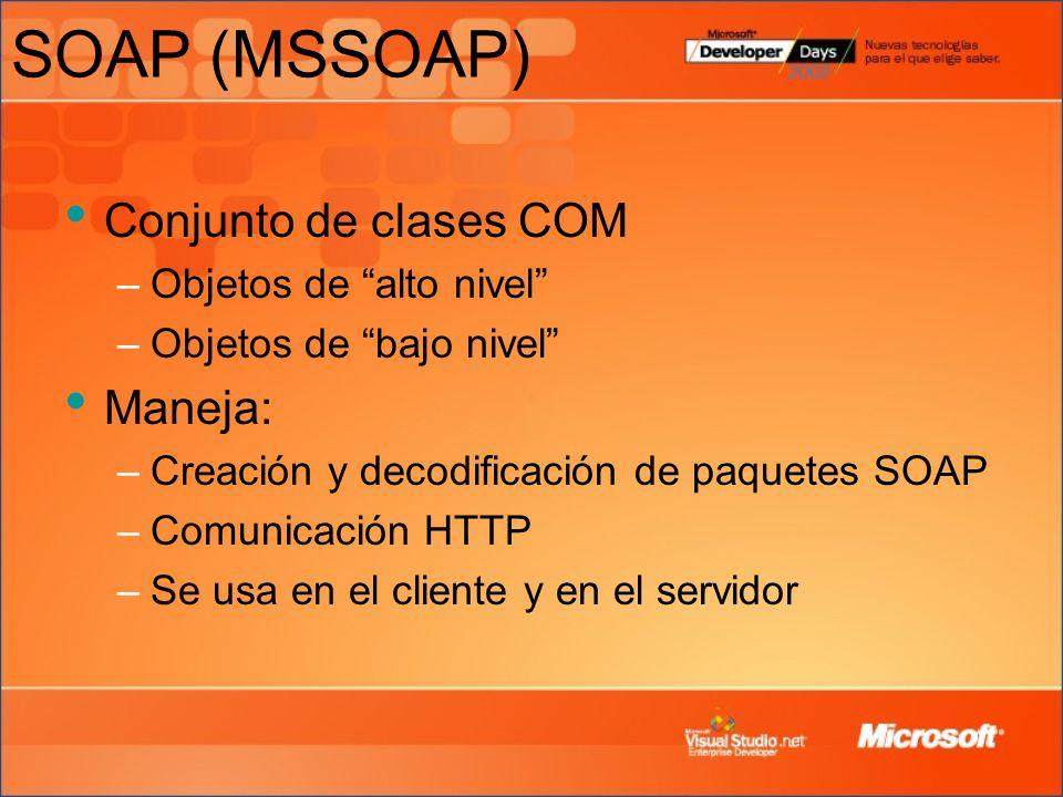 SOAP (MSSOAP) Conjunto de clases COM –Objetos de alto nivel –Objetos de bajo nivel Maneja: –Creación y decodificación de paquetes SOAP –Comunicación H