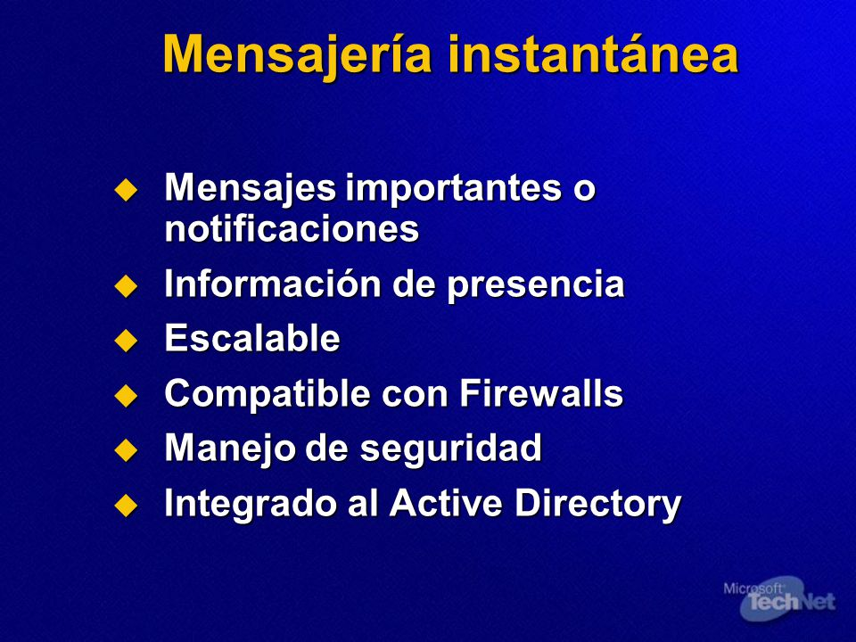 Mensajería instantánea Mensajes importantes o notificaciones Mensajes importantes o notificaciones Información de presencia Información de presencia E