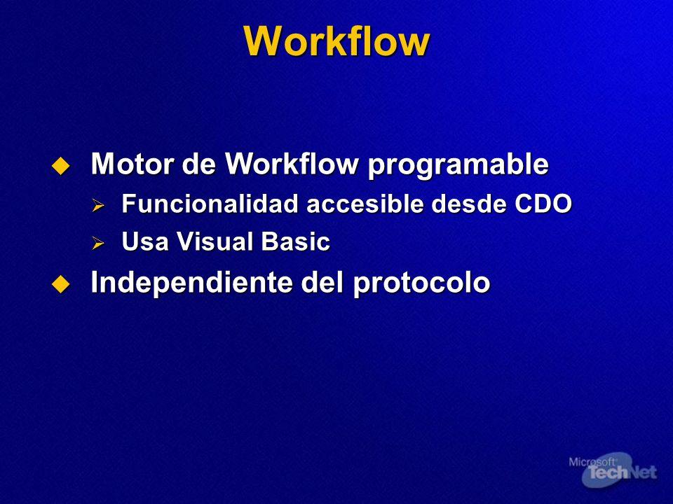 Workflow Motor de Workflow programable Motor de Workflow programable Funcionalidad accesible desde CDO Funcionalidad accesible desde CDO Usa Visual Ba