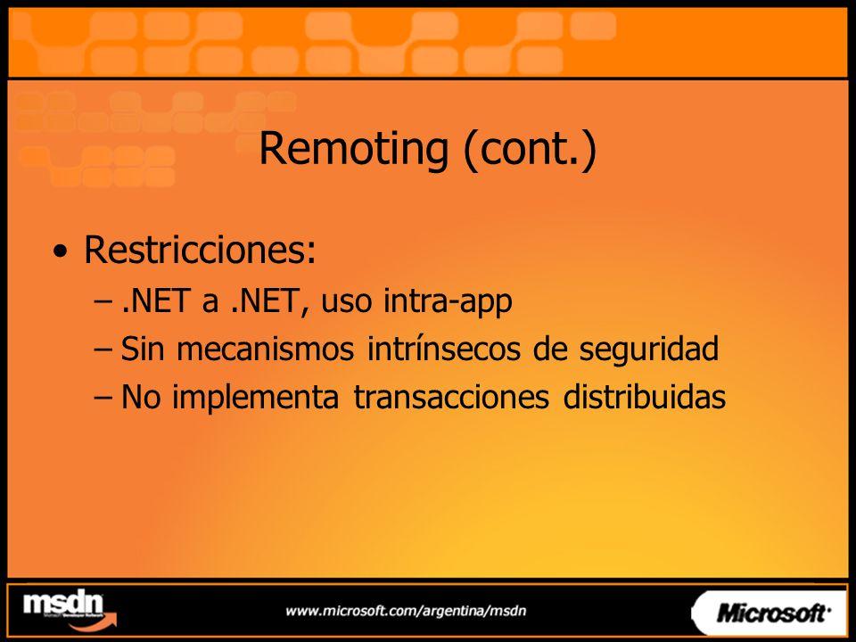 Seguridad Remoting no implementa seguridad –Permite extender su funcionamiento Con Sinks, Channels, etc –Se puede implementar seguridad integrada SSPI NTLM Kerberos etc.