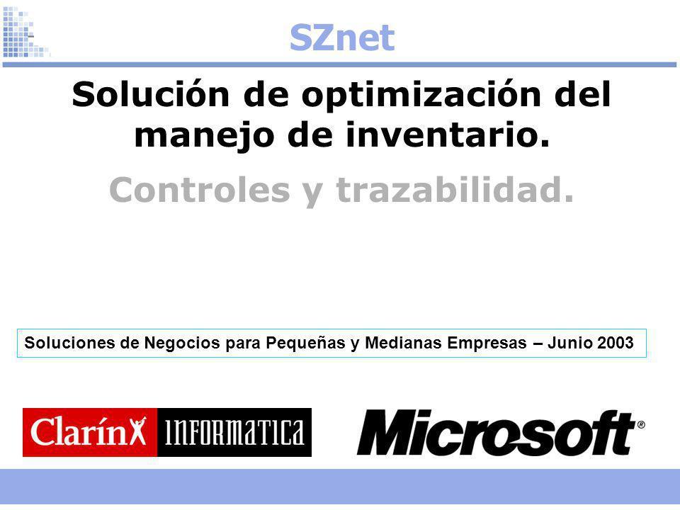 SZnet Soluci ó n de optimizaci ó n del manejo de inventario. Controles y trazabilidad. Soluciones de Negocios para Pequeñas y Medianas Empresas – Juni