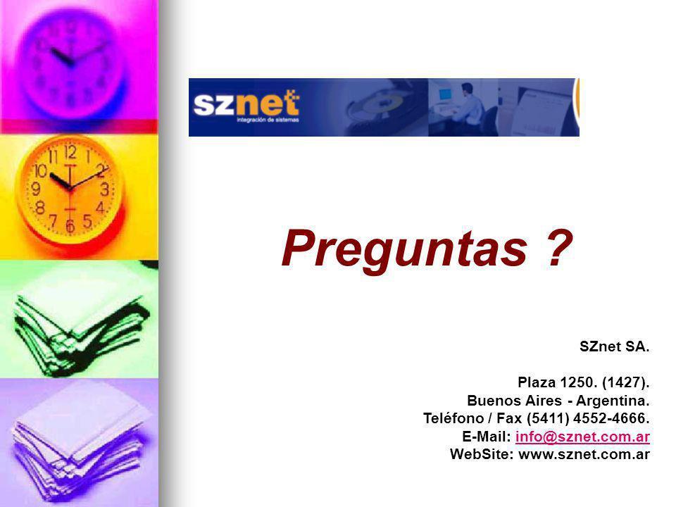 Preguntas ? SZnet SA. Plaza 1250. (1427). Buenos Aires - Argentina. Teléfono / Fax (5411) 4552-4666. E-Mail: info@sznet.com.arinfo@sznet.com.ar WebSit