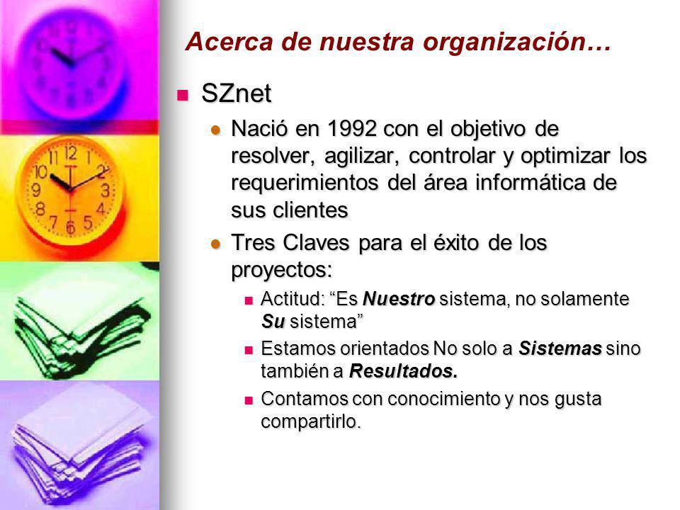 SZnet SZnet Nació en 1992 con el objetivo de resolver, agilizar, controlar y optimizar los requerimientos del área informática de sus clientes Nació e