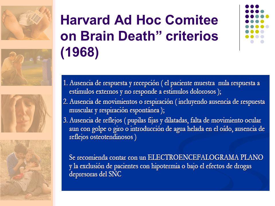 Harvard Ad Hoc Comitee on Brain Death criterios (1968)