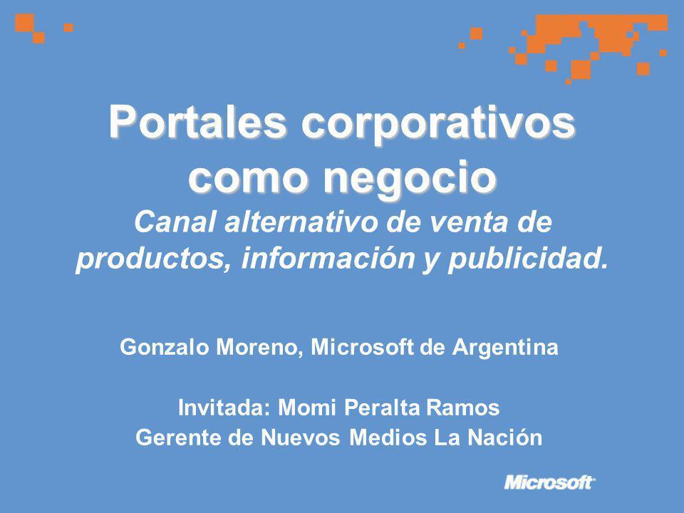 Portales corporativos como negocio Portales corporativos como negocio Canal alternativo de venta de productos, información y publicidad.