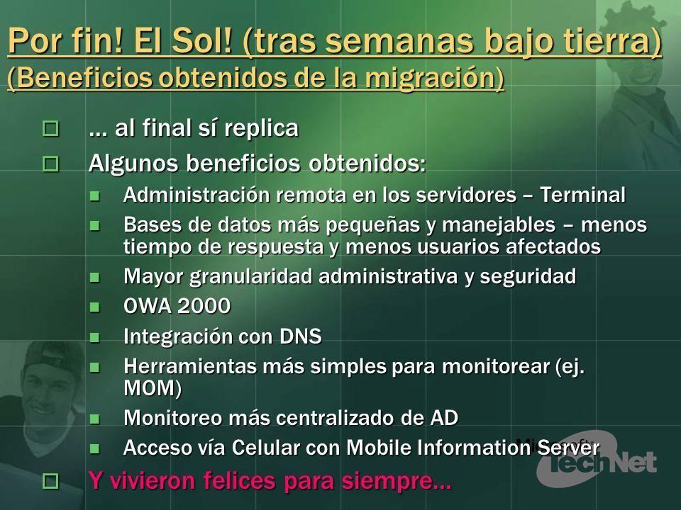 Por fin! El Sol! (tras semanas bajo tierra) (Beneficios obtenidos de la migración) … al final sí replica … al final sí replica Algunos beneficios obte
