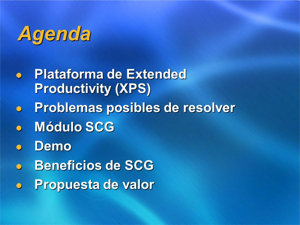 Agenda Plataforma de Extended Productivity (XPS) Plataforma de Extended Productivity (XPS) Problemas posibles de resolver Problemas posibles de resolv