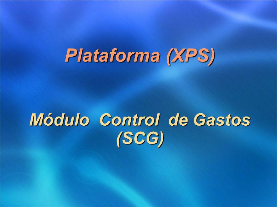Plataforma (XPS) Módulo Control de Gastos (SCG)