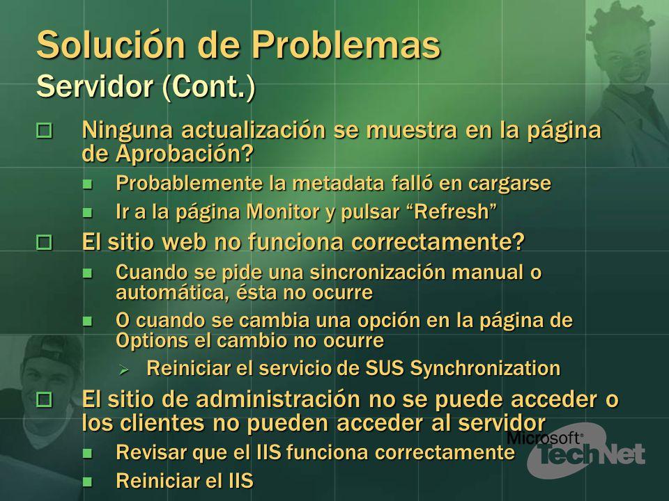 Solución de Problemas Servidor (Cont.) Ninguna actualización se muestra en la página de Aprobación.