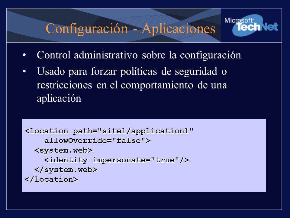 Configuración - Aplicaciones Control administrativo sobre la configuración Usado para forzar políticas de seguridad o restricciones en el comportamien