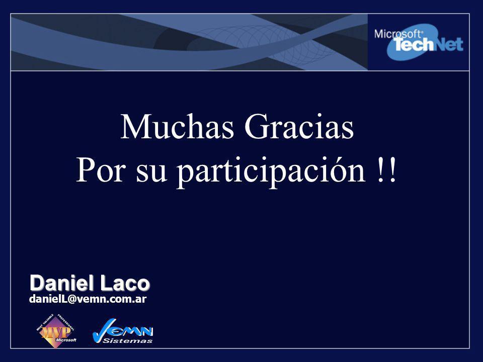 Muchas Gracias Por su participación !! Daniel Laco danielL@vemn.com.ar