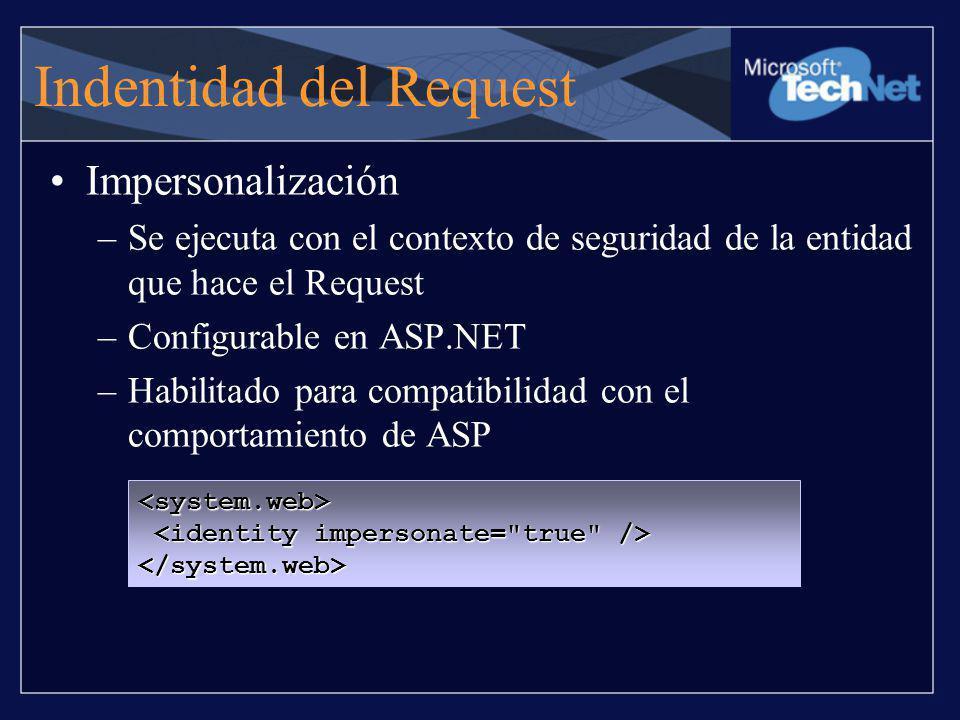 Roles personalizados Maneja el evento authentication Reemplace HttpContext.User con un objeto personalizado de IPrincipal o GenericPrincipal public void WindowsAuthentication_OnAuthenticate( Object src, WindowsAuthenticationEvent e) { // reemplace HttpContext Principal e.Context.User = new MyPrincipal(e.Identity); }
