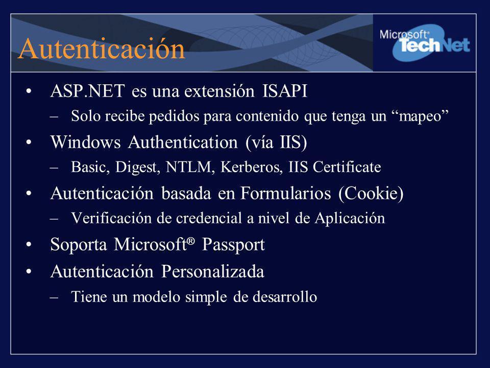 Autenticación ASP.NET es una extensión ISAPI –Solo recibe pedidos para contenido que tenga un mapeo Windows Authentication (vía IIS) –Basic, Digest, N