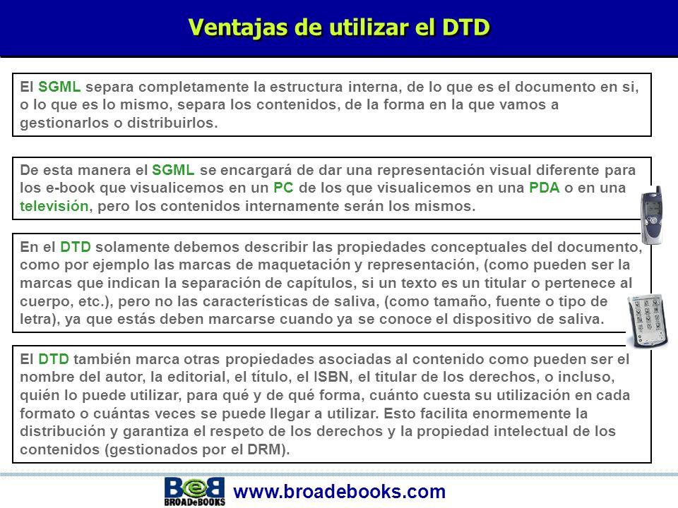 www.broadebooks.com El lenguaje DTD EL DTD La descripción de cada uno de estos lenguajes se denomina DTD.