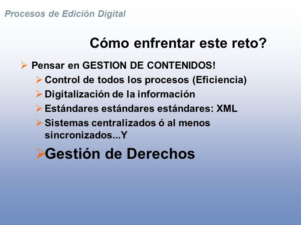 Procesos de Edición Digital El nuevo reto para los editores Producción de contenidos digitales tiene que integrarse con el proceso de producción de libros físicos.