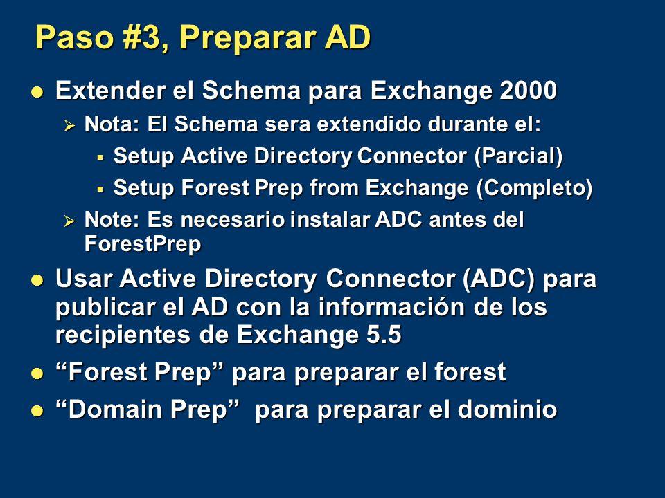 Paso #3, Preparar AD Extender el Schema para Exchange 2000 Extender el Schema para Exchange 2000 Nota: El Schema sera extendido durante el: Nota: El S