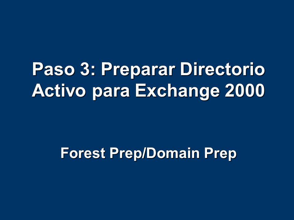 Paso 3: Preparar Directorio Activo para Exchange 2000 Forest Prep/Domain Prep