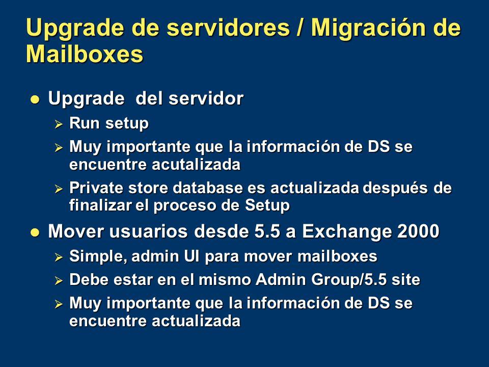 Upgrade de servidores / Migración de Mailboxes Upgrade del servidor Upgrade del servidor Run setup Run setup Muy importante que la información de DS s