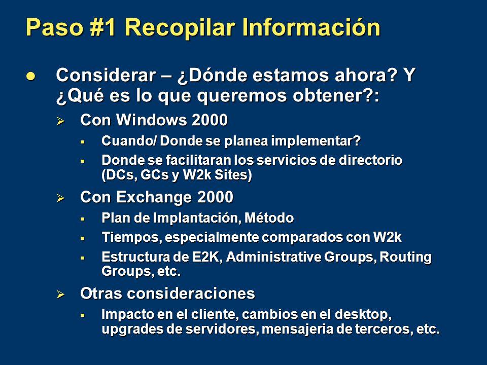Paso #1 Recopilar Información Considerar – ¿Dónde estamos ahora? Y ¿Qué es lo que queremos obtener?: Considerar – ¿Dónde estamos ahora? Y ¿Qué es lo q