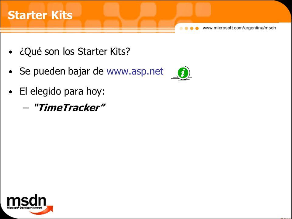 ¿Qué son los Starter Kits? Se pueden bajar de www.asp.net El elegido para hoy: –TimeTracker