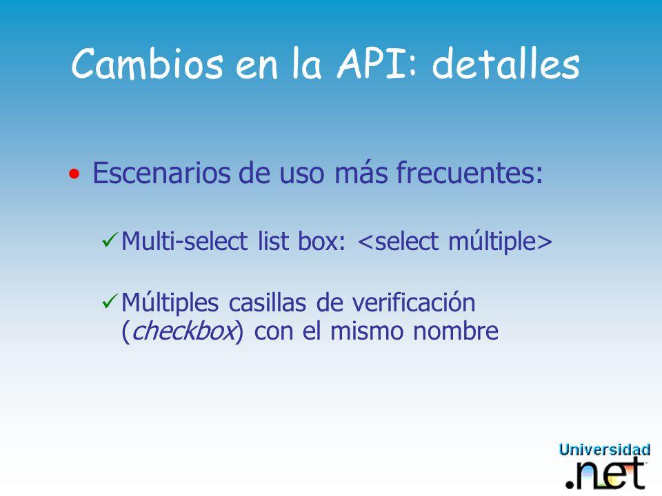 Cambios en la API: detalles Escenarios de uso más frecuentes: Multi-select list box: Múltiples casillas de verificación (checkbox) con el mismo nombre
