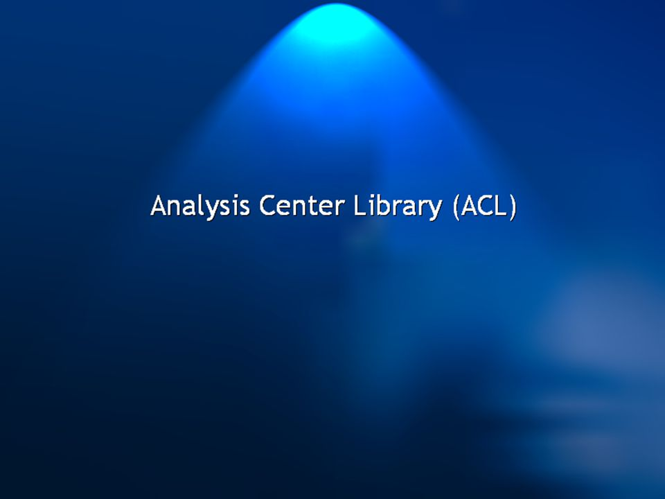 Analysis Center Library (ACL) - Objetivos Proveer técnicas avanzadas de visualización de datos para que Ud.