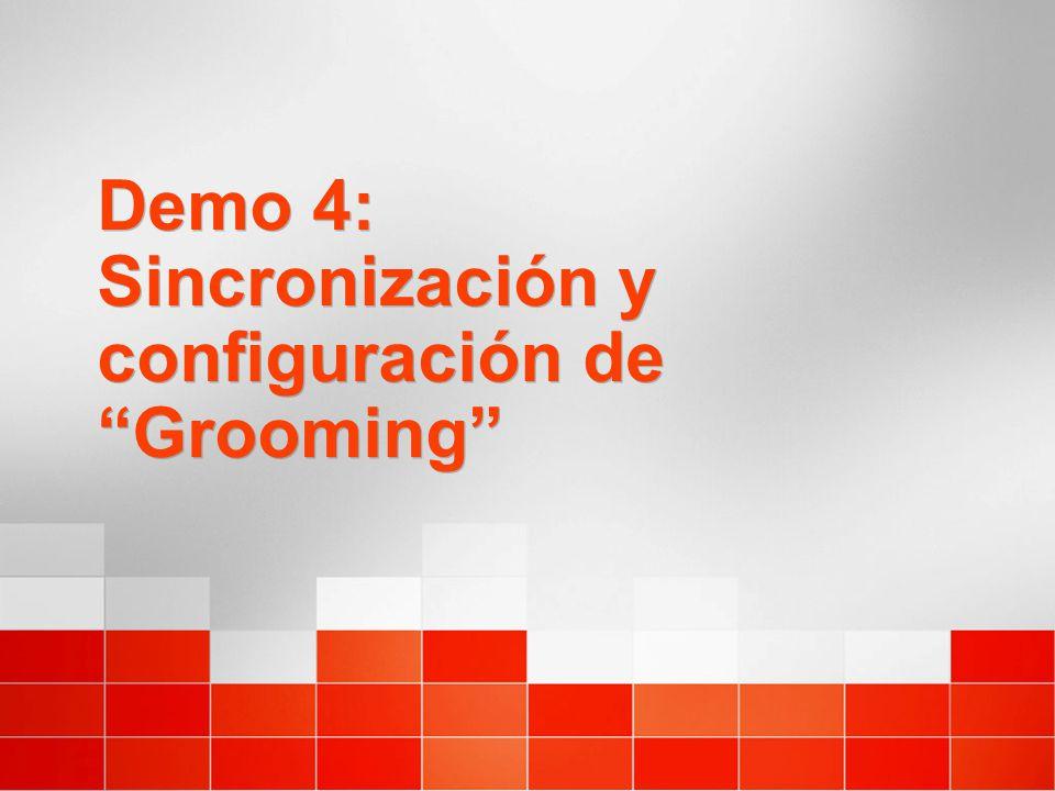 Demo 4: Sincronización y configuración de Grooming