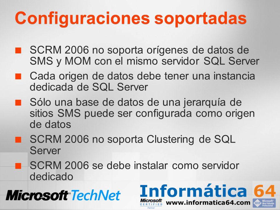 Configuraciones soportadas SCRM 2006 no soporta orígenes de datos de SMS y MOM con el mismo servidor SQL Server Cada origen de datos debe tener una in