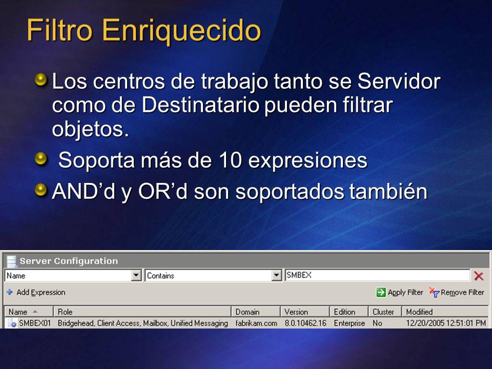 Filtro Enriquecido Los centros de trabajo tanto se Servidor como de Destinatario pueden filtrar objetos.