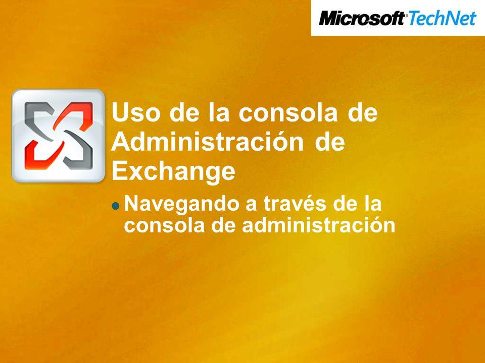 Uso de la consola de Administración de Exchange Navegando a través de la consola de administración